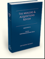 The Mergers & Acquisitions Review, seventh edition.